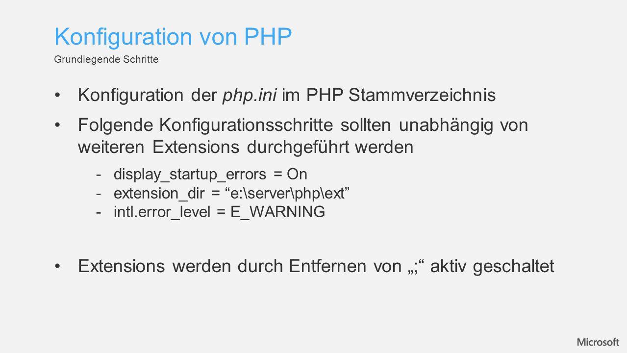 Konfiguration der php.ini im PHP Stammverzeichnis Folgende Konfigurationsschritte sollten unabhängig von weiteren Extensions durchgeführt werden Exten