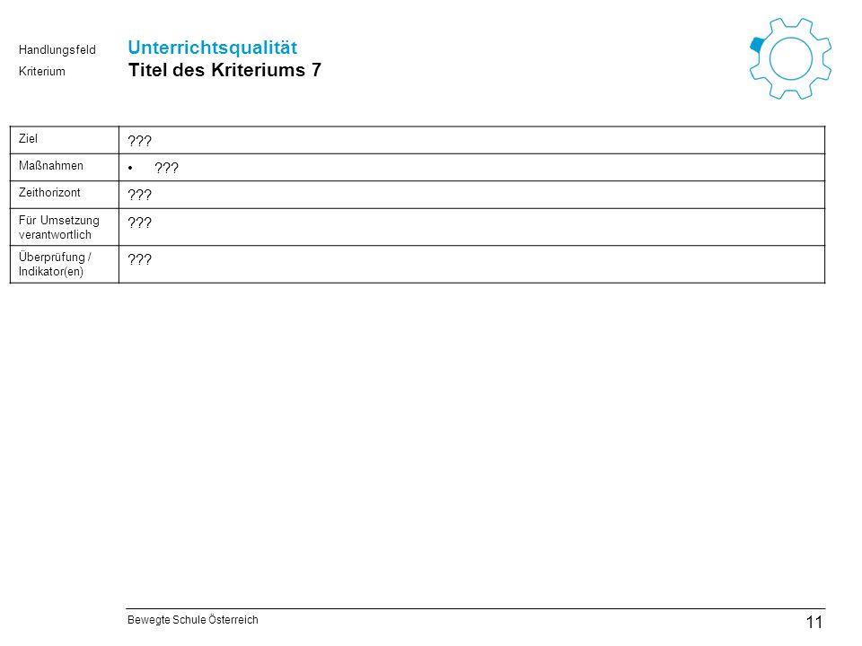 Bewegte Schule Österreich Kriterium Handlungsfeld Unterrichtsqualität Titel des Kriteriums 7 11 Ziel .