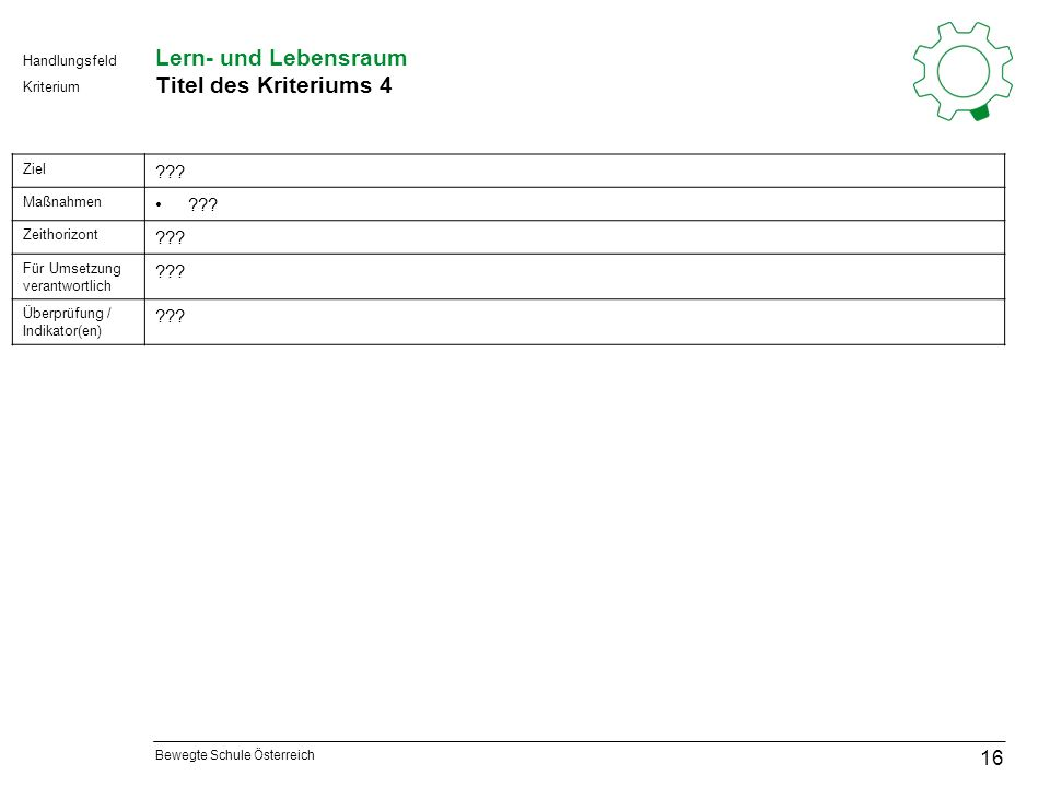 Bewegte Schule Österreich Kriterium Handlungsfeld Lern- und Lebensraum Titel des Kriteriums 4 16 Ziel .