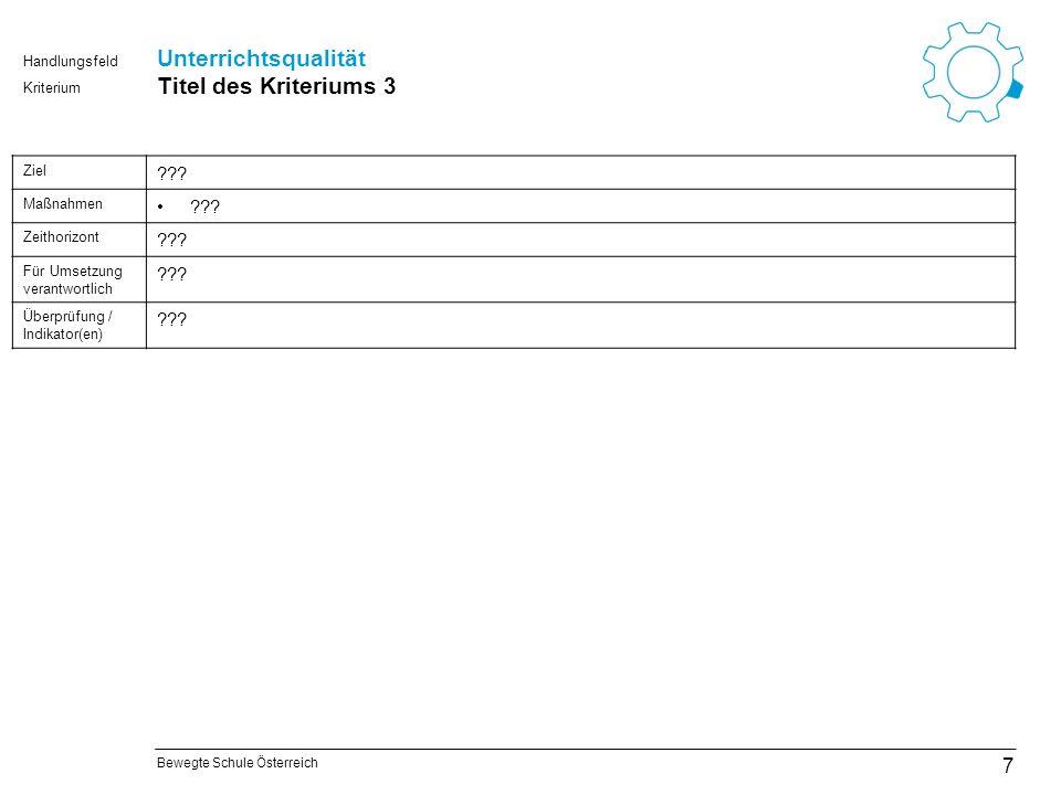Bewegte Schule Österreich Kriterium Handlungsfeld Steuern und organisieren Titel des Kriteriums 8 28 Ziel ??.