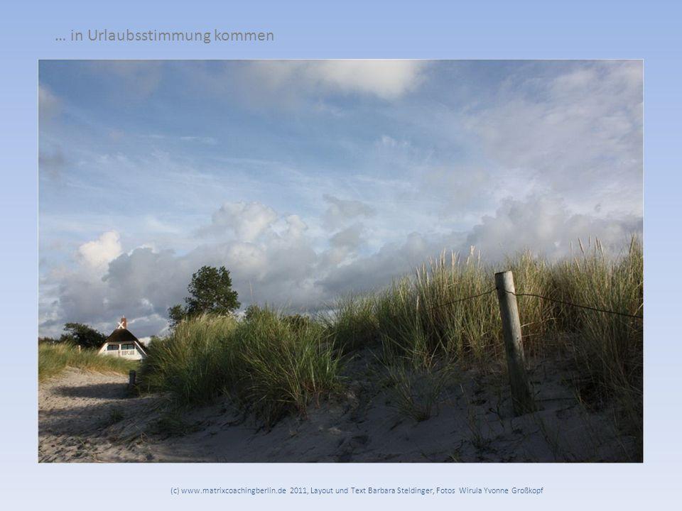 … in Urlaubsstimmung kommen (c) www.matrixcoachingberlin.de 2011, Layout und Text Barbara Steldinger, Fotos Wirula Yvonne Großkopf