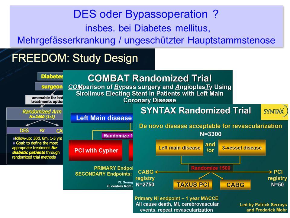 DES oder Bypassoperation ? insbes. bei Diabetes mellitus, Mehrgefässerkrankung / ungeschützter Hauptstammstenose