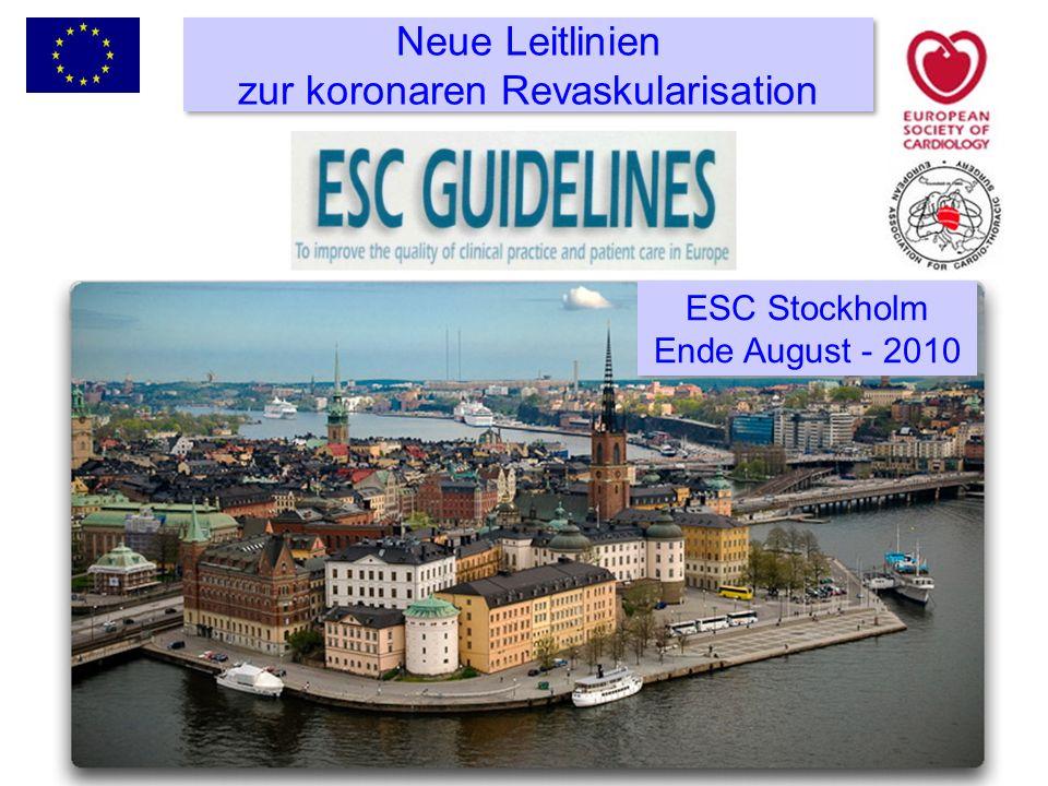 Neue Leitlinien zur koronaren Revaskularisation ESC Stockholm Ende August - 2010 ESC Stockholm Ende August - 2010