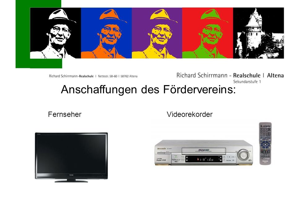 Anschaffungen des Fördervereins: FernseherVideorekorder