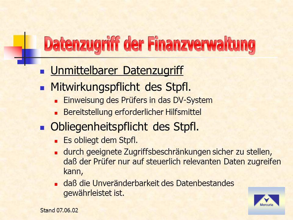 Stand 07.06.02 Unmittelbarer Datenzugriff Mitwirkungspflicht des Stpfl.