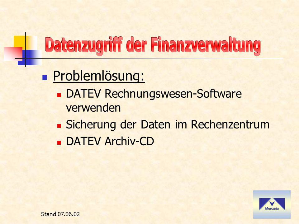 Stand 07.06.02 Problemlösung: DATEV Rechnungswesen-Software verwenden Sicherung der Daten im Rechenzentrum DATEV Archiv-CD