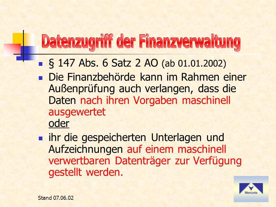 Stand 07.06.02 § 147 Abs. 6 Satz 3 AO (ab 01.01.2002) Die Kosten trägt der Steuerpflichtige.