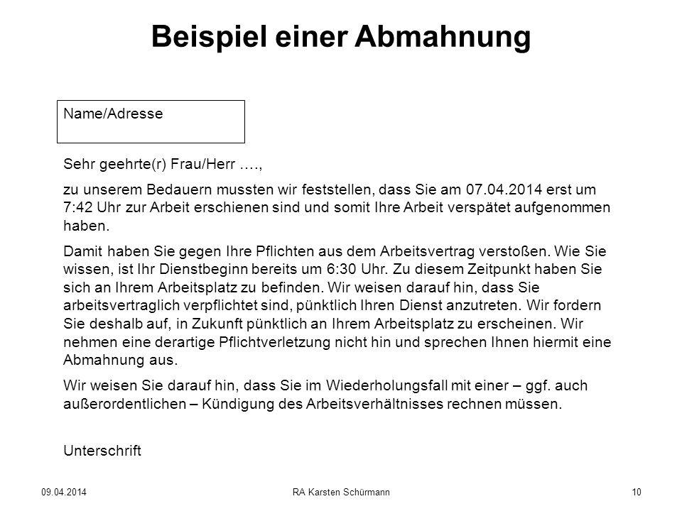 09.04.2014RA Karsten Schürmann10 Beispiel einer Abmahnung Name/Adresse Sehr geehrte(r) Frau/Herr …., zu unserem Bedauern mussten wir feststellen, dass