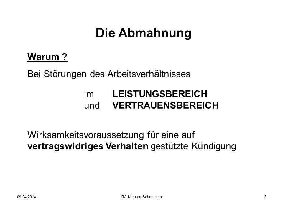 09.04.2014RA Karsten Schürmann3 Die Abmahnung Störungen im LEISTUNGSBEREICH Mängel in Arbeitsqualität (z.B.