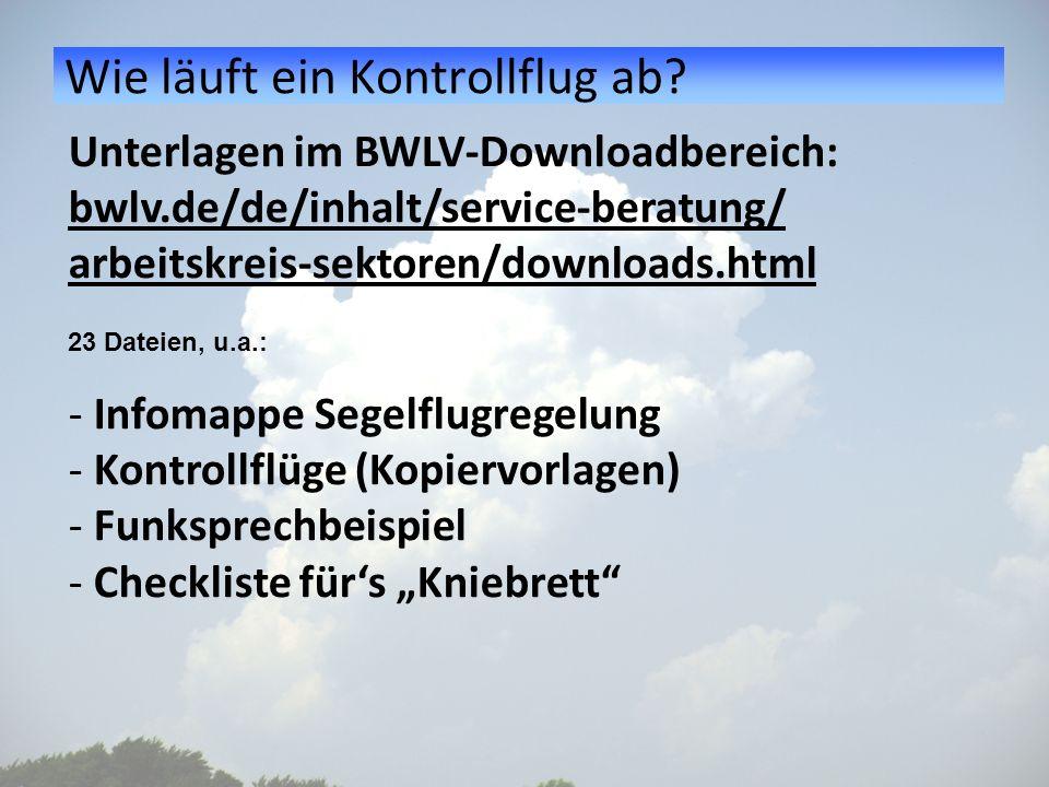 Wie läuft ein Kontrollflug ab? Unterlagen im BWLV-Downloadbereich: bwlv.de/de/inhalt/service-beratung/ arbeitskreis-sektoren/downloads.html 23 Dateien