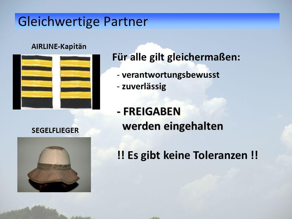 Gleichwertige Partner AIRLINE-Kapitän SEGELFLIEGER - verantwortungsbewusst - zuverlässig - FREIGABEN werden eingehalten !! Es gibt keine Toleranzen !!