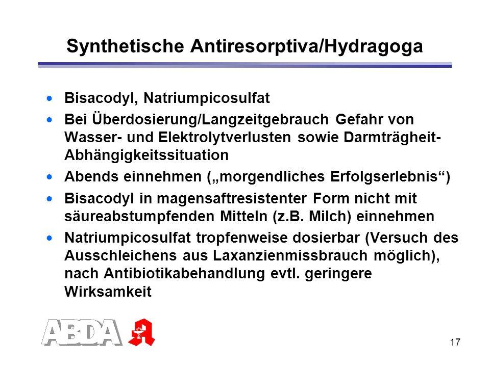 17 Synthetische Antiresorptiva/Hydragoga Bisacodyl, Natriumpicosulfat Bei Überdosierung/Langzeitgebrauch Gefahr von Wasser- und Elektrolytverlusten so