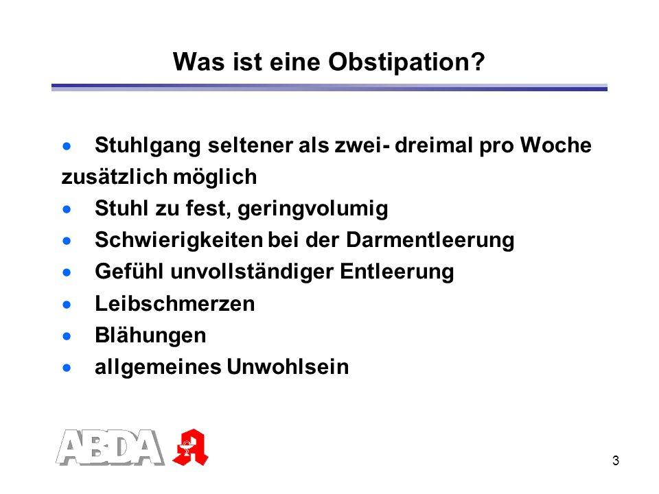 3 Was ist eine Obstipation? Stuhlgang seltener als zwei- dreimal pro Woche zusätzlich möglich Stuhl zu fest, geringvolumig Schwierigkeiten bei der Dar