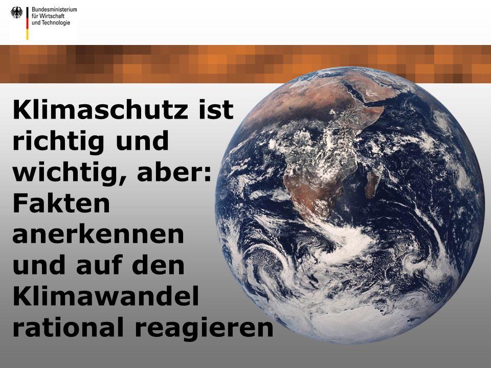 Klimaschutz ist richtig und wichtig, aber: Fakten anerkennen und auf den Klimawandel rational reagieren