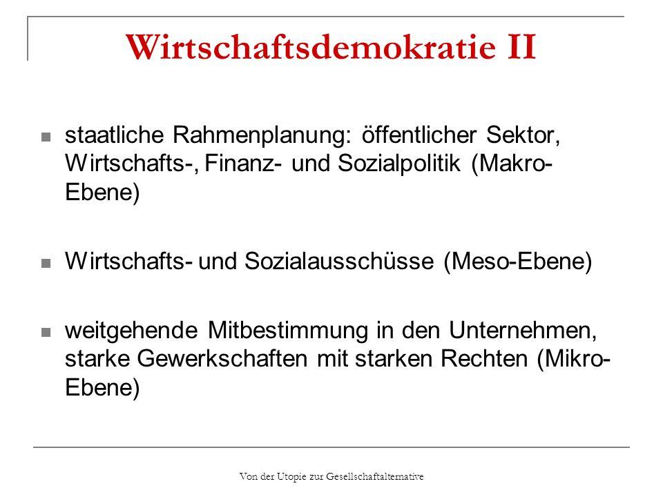 Von der Utopie zur Gesellschaftalternative Wirtschaftsdemokratie II staatliche Rahmenplanung: öffentlicher Sektor, Wirtschafts-, Finanz- und Sozialpol