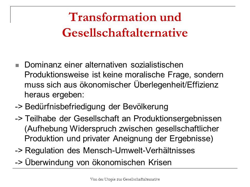 Von der Utopie zur Gesellschaftalternative Transformation und Gesellschaftalternative Dominanz einer alternativen sozialistischen Produktionsweise ist
