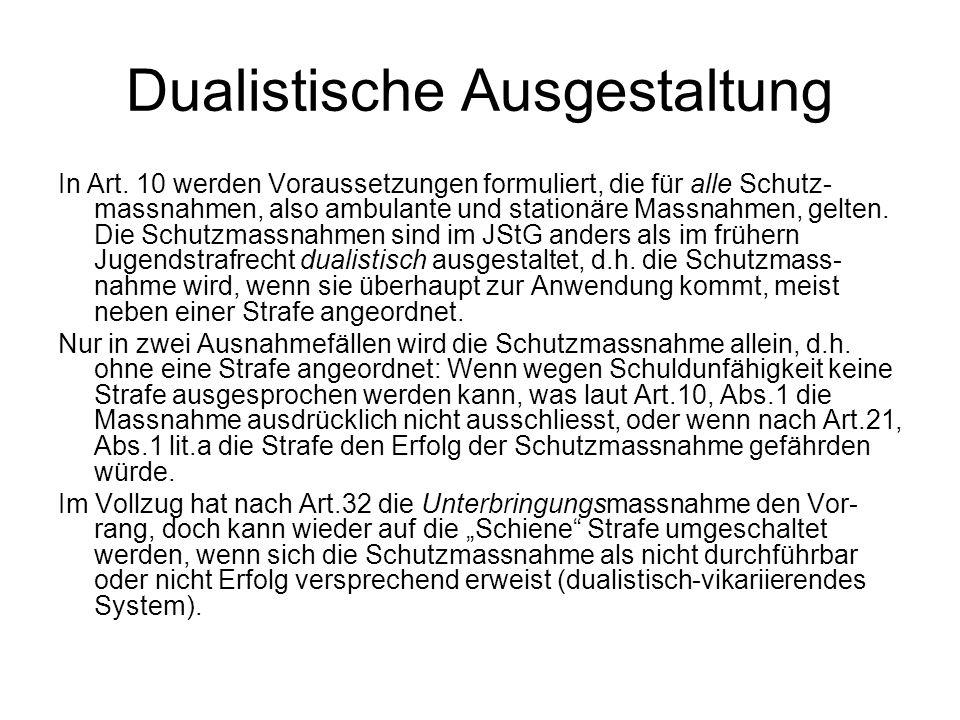 Dualistische Ausgestaltung In Art. 10 werden Voraussetzungen formuliert, die für alle Schutz- massnahmen, also ambulante und stationäre Massnahmen, ge