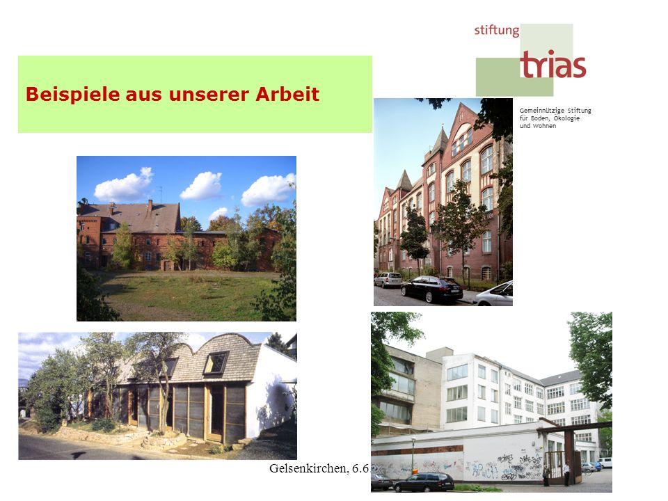 Gemeinnützige Stiftung für Boden, Ökologie und Wohnen Gelsenkirchen, 6.6.2008 Beispiele aus unserer Arbeit