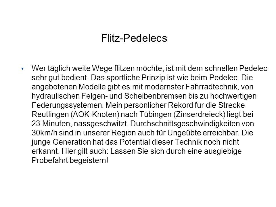 Flitz-Pedelecs Wer täglich weite Wege flitzen möchte, ist mit dem schnellen Pedelec sehr gut bedient. Das sportliche Prinzip ist wie beim Pedelec. Die