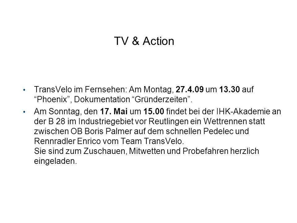 TV & Action TransVelo im Fernsehen: Am Montag, 27.4.09 um 13.30 auf Phoenix, Dokumentation Gründerzeiten. Am Sonntag, den 17. Mai um 15.00 findet bei