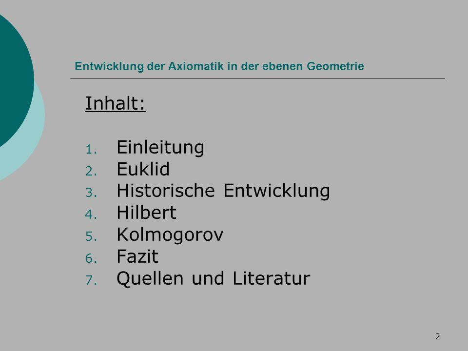 2 Entwicklung der Axiomatik in der ebenen Geometrie Inhalt: 1.