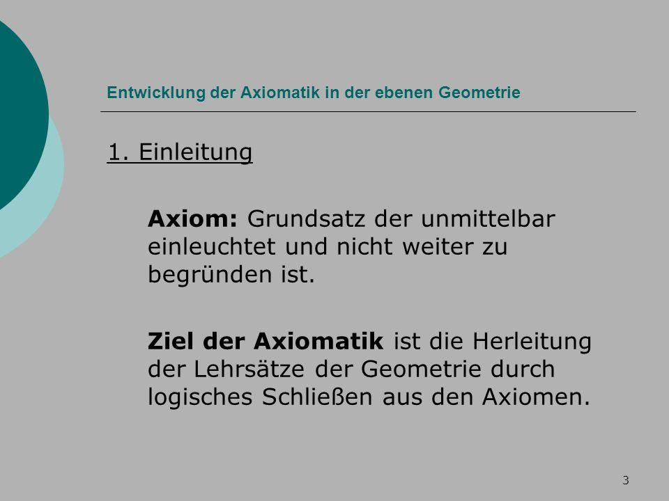 3 Entwicklung der Axiomatik in der ebenen Geometrie 1.