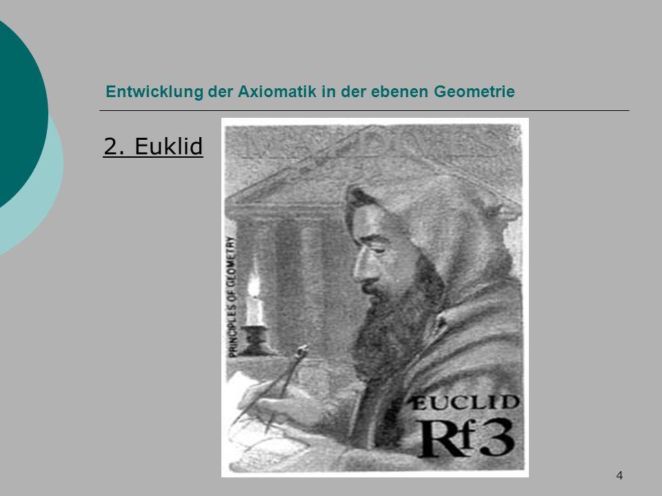 4 Entwicklung der Axiomatik in der ebenen Geometrie 2. Euklid