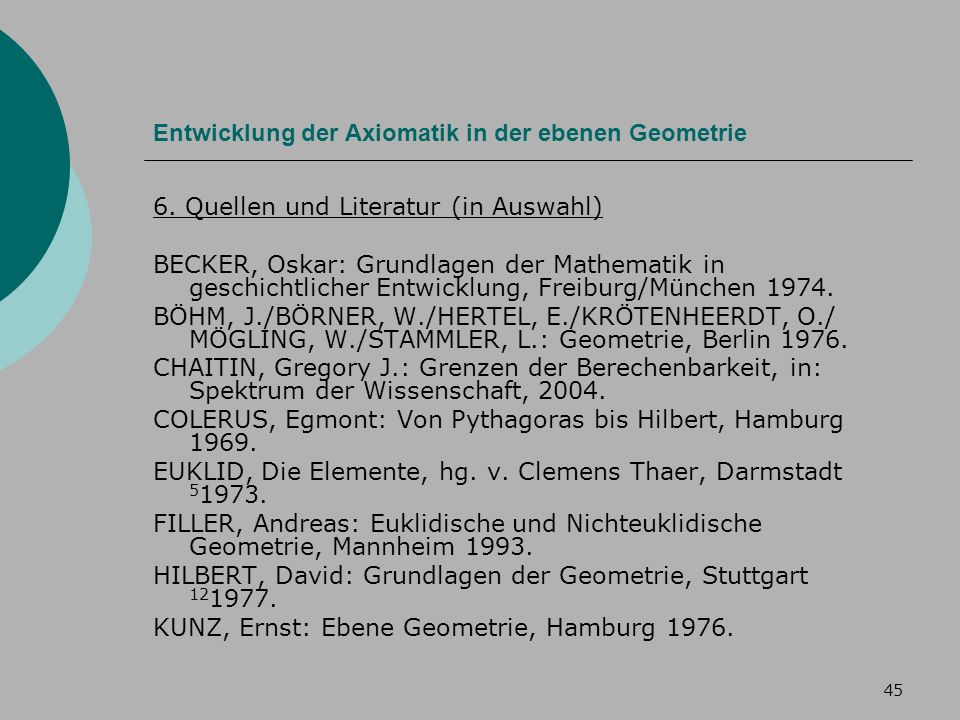 45 Entwicklung der Axiomatik in der ebenen Geometrie 6.