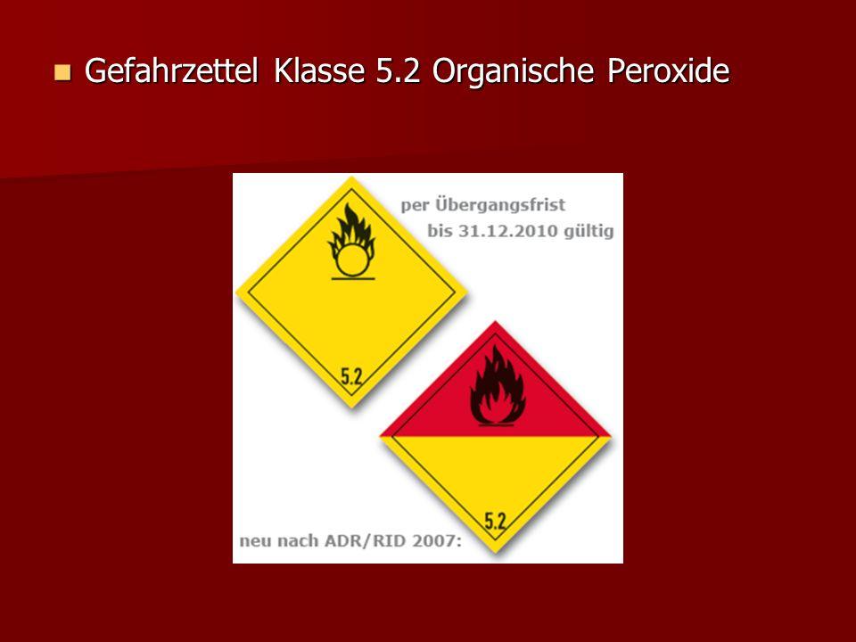 Gefahrzettel Klasse 5.2 Organische Peroxide Gefahrzettel Klasse 5.2 Organische Peroxide