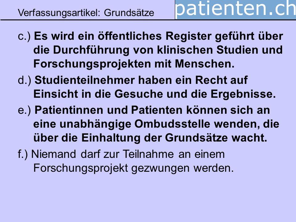 Verfassungsartikel: Grundsätze c.) Es wird ein öffentliches Register geführt über die Durchführung von klinischen Studien und Forschungsprojekten mit