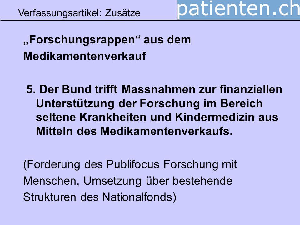 Verfassungsartikel: Zusätze Forschungsrappen aus dem Medikamentenverkauf 5.