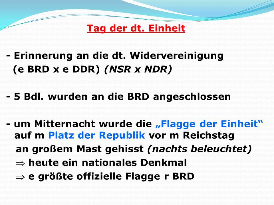 Tag der dt. Einheit - Erinnerung an die dt. Widervereinigung (e BRD x e DDR) (NSR x NDR) - 5 Bdl. wurden an die BRD angeschlossen - um Mitternacht wur