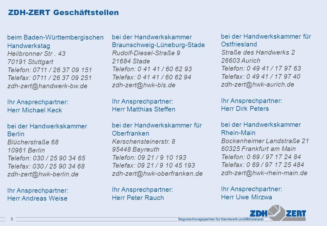 Begutachtungspartner für Handwerk und Mittelstand 5 ZDH-ZERT Geschäftstellen bei der Handwerkskammer Braunschweig-Lüneburg-Stade Rudolf-Diesel-Straße
