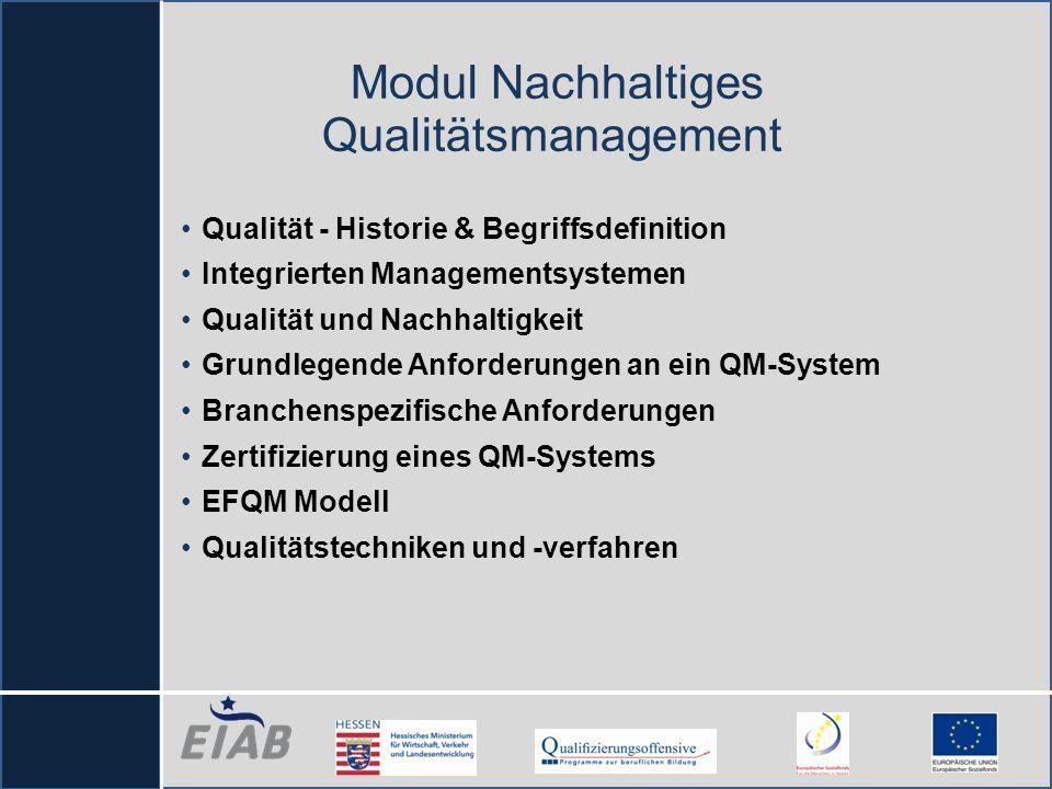 Modul Nachhaltiges Qualitätsmanagement Qualität - Historie & Begriffsdefinition Integrierten Managementsystemen Qualität und Nachhaltigkeit Grundlegen