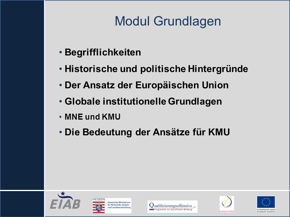 Modul Grundlagen Begrifflichkeiten Historische und politische Hintergründe Der Ansatz der Europäischen Union Globale institutionelle Grundlagen MNE un
