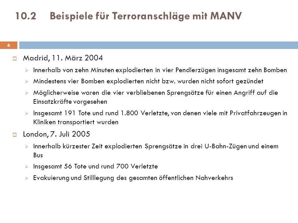 10.2Beispiele für Terroranschläge mit MANV Madrid, 11.