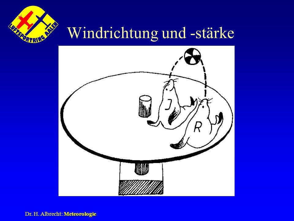 Meteorologie Dr. H. Albrecht: Meteorologie Windrichtung und -stärke