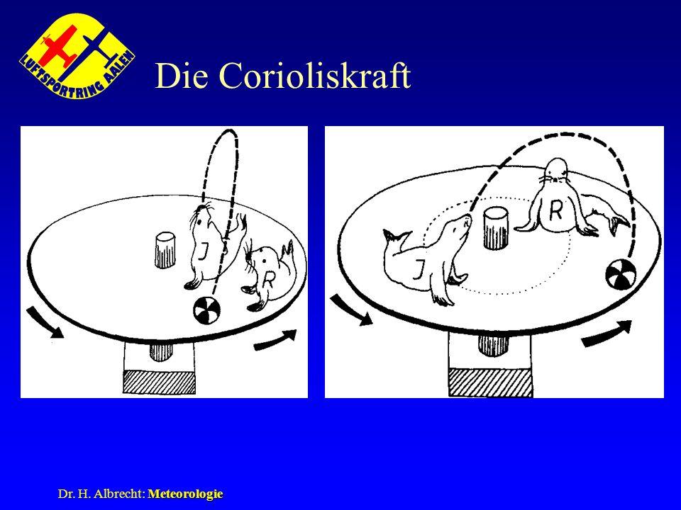 Meteorologie Dr. H. Albrecht: Meteorologie Die Corioliskraft