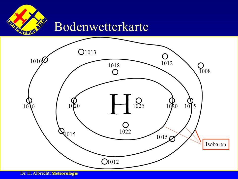 Meteorologie Dr. H. Albrecht: Meteorologie 10151020102510201010 980 925 930 970 QFE QFF Bodenwetterkarte 1010 1020 1025 10201015 1010 1015 1022 1018 1