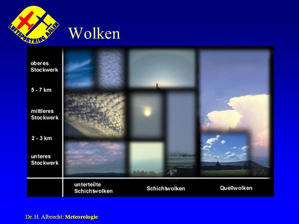 Meteorologie Dr. H. Albrecht: Meteorologie Wolken