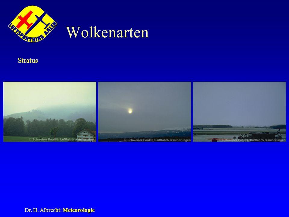 Meteorologie Dr. H. Albrecht: Meteorologie Wolkenarten Stratus