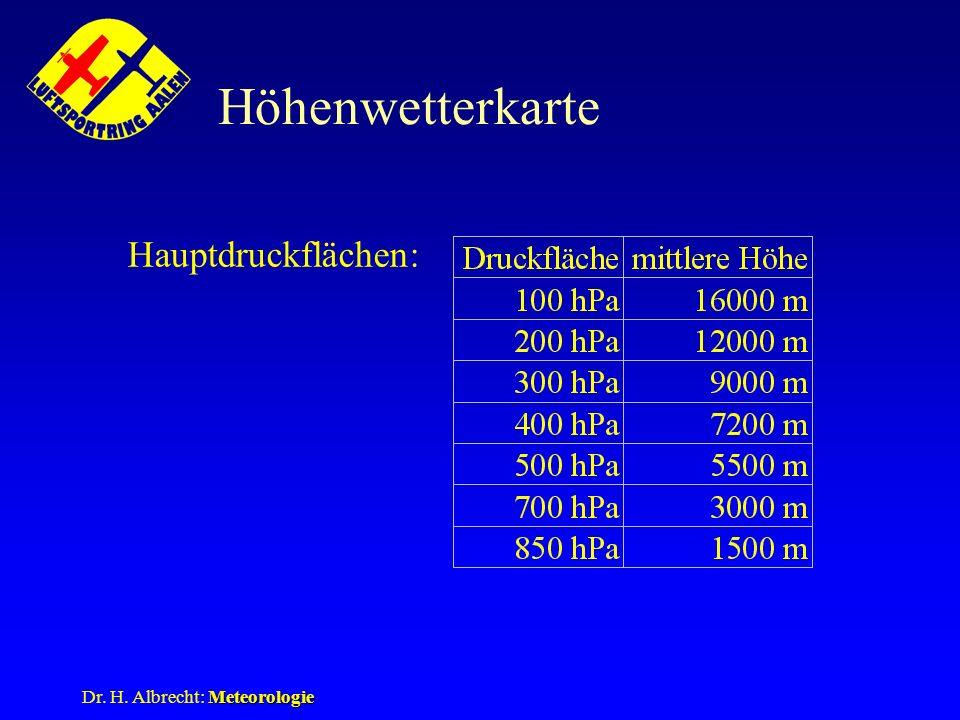Meteorologie Dr. H. Albrecht: Meteorologie Höhenwetterkarte Hauptdruckflächen: