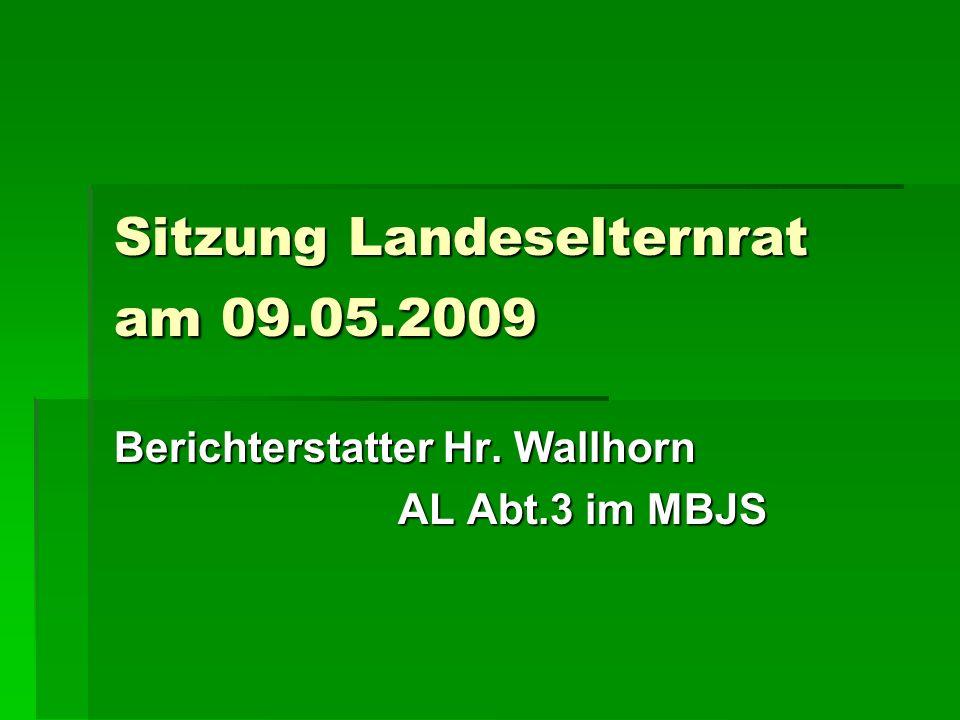 Sitzung Landeselternrat am 09.05.2009 Berichterstatter Hr.