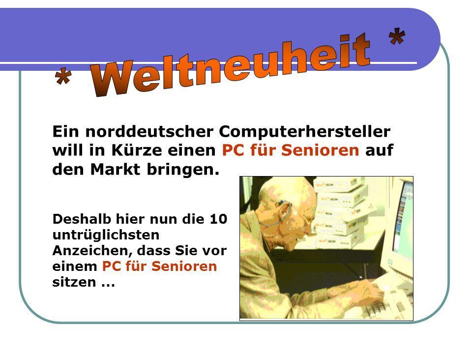Ein norddeutscher Computerhersteller will in Kürze einen PC für Senioren auf den Markt bringen.