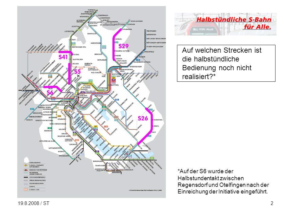 19.8.2008 / ST2 Auf welchen Strecken ist die halbstündliche Bedienung noch nicht realisiert * *Auf der S6 wurde der Halbstundentakt zwischen Regensdorf und Otelfingen nach der Einreichung der Initiative eingeführt.