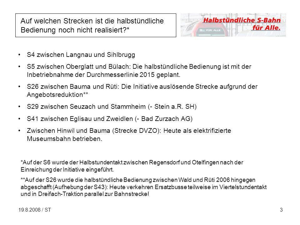 19.8.2008 / ST3 *Auf der S6 wurde der Halbstundentakt zwischen Regensdorf und Otelfingen nach der Einreichung der Initiative eingeführt.
