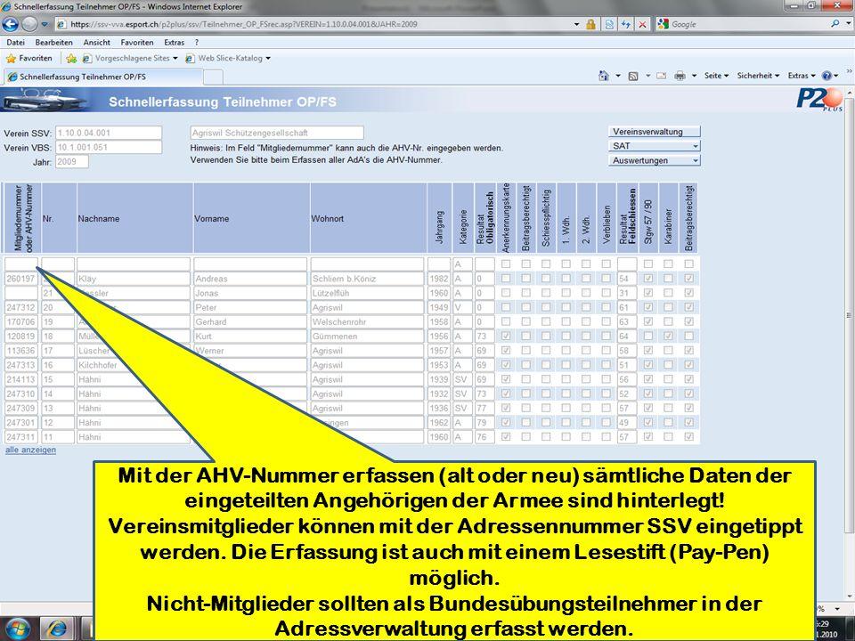 Mit der AHV-Nummer erfassen (alt oder neu) sämtliche Daten der eingeteilten Angehörigen der Armee sind hinterlegt! Vereinsmitglieder können mit der Ad