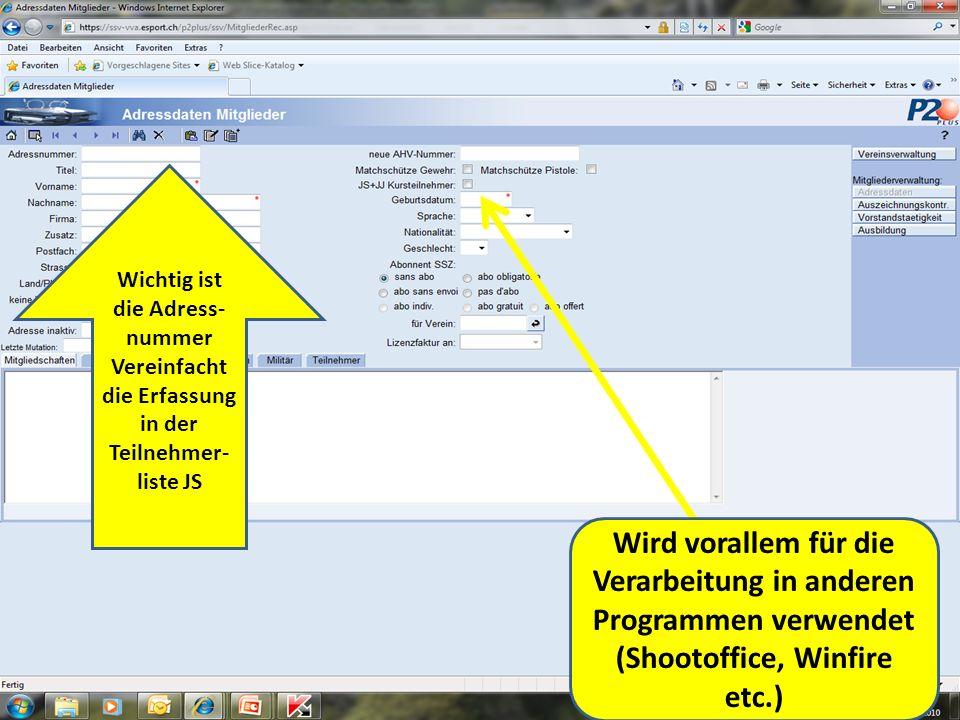 Wichtig ist die Adress- nummer Vereinfacht die Erfassung in der Teilnehmer- liste JS Wird vorallem für die Verarbeitung in anderen Programmen verwendet (Shootoffice, Winfire etc.)