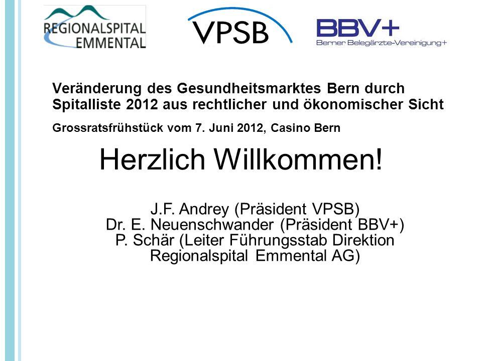 Veränderung des Gesundheitsmarktes Bern durch Spitalliste 2012 aus rechtlicher und ökonomischer Sicht Grossratsfrühstück vom 7.