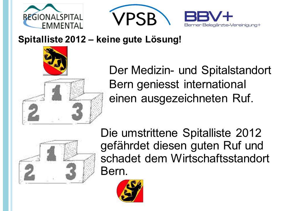 Die umstrittene Spitalliste 2012 gefährdet diesen guten Ruf und schadet dem Wirtschaftsstandort Bern.